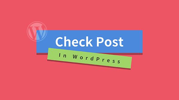 WordPress 文章检测与判断